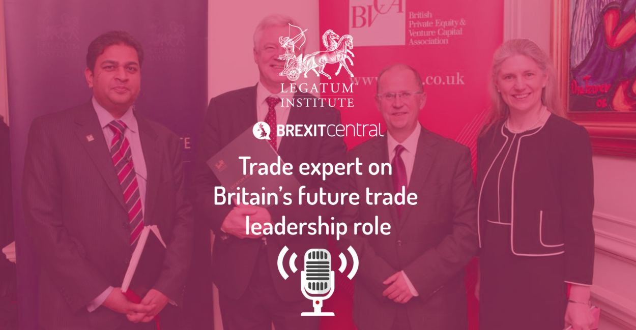 Podcast: Trade expert Shanker Singham on Britain's future trade leadership role