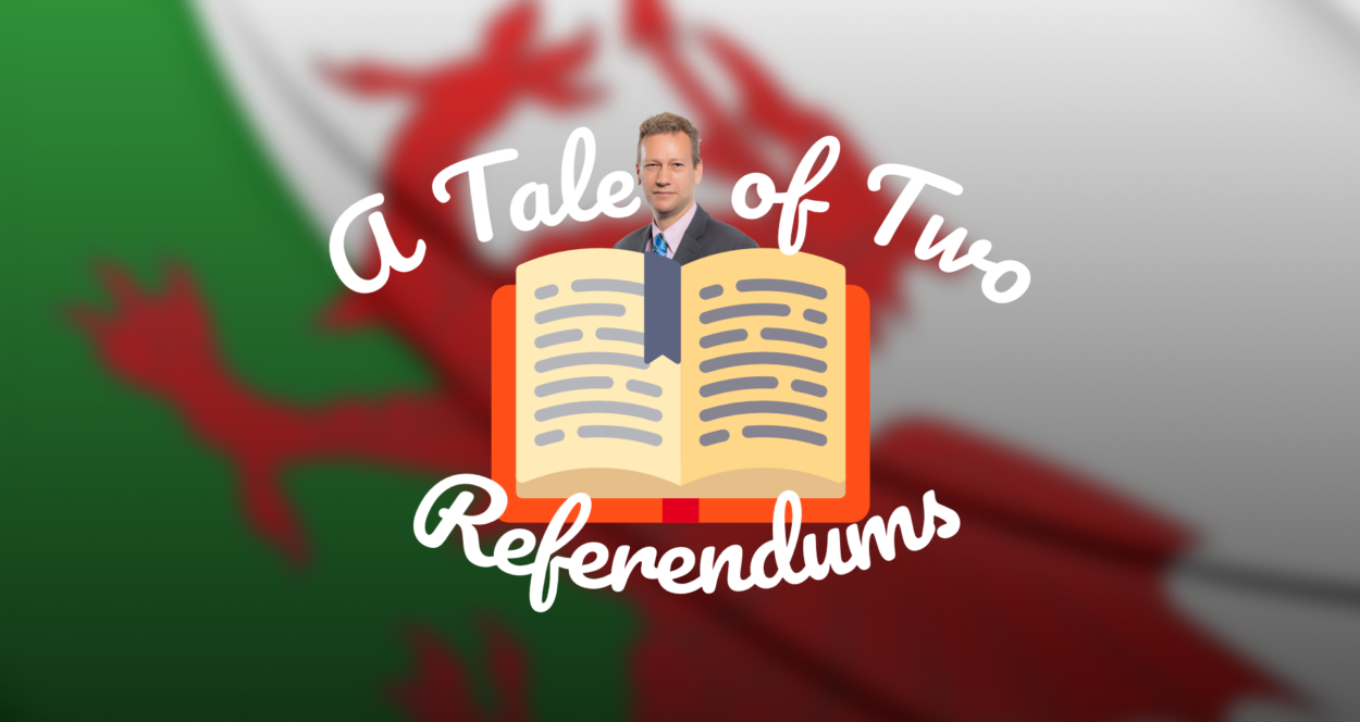 A Welsh tale of two referendums